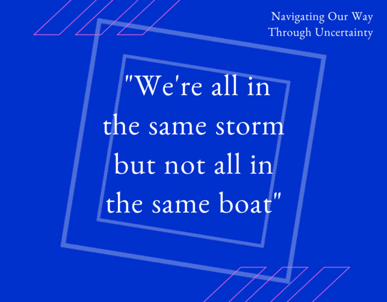 navigating our way through uncertainty