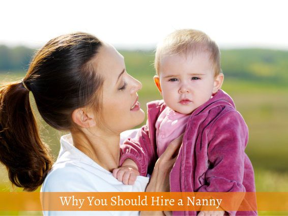 Why You Should Hire a Nanny